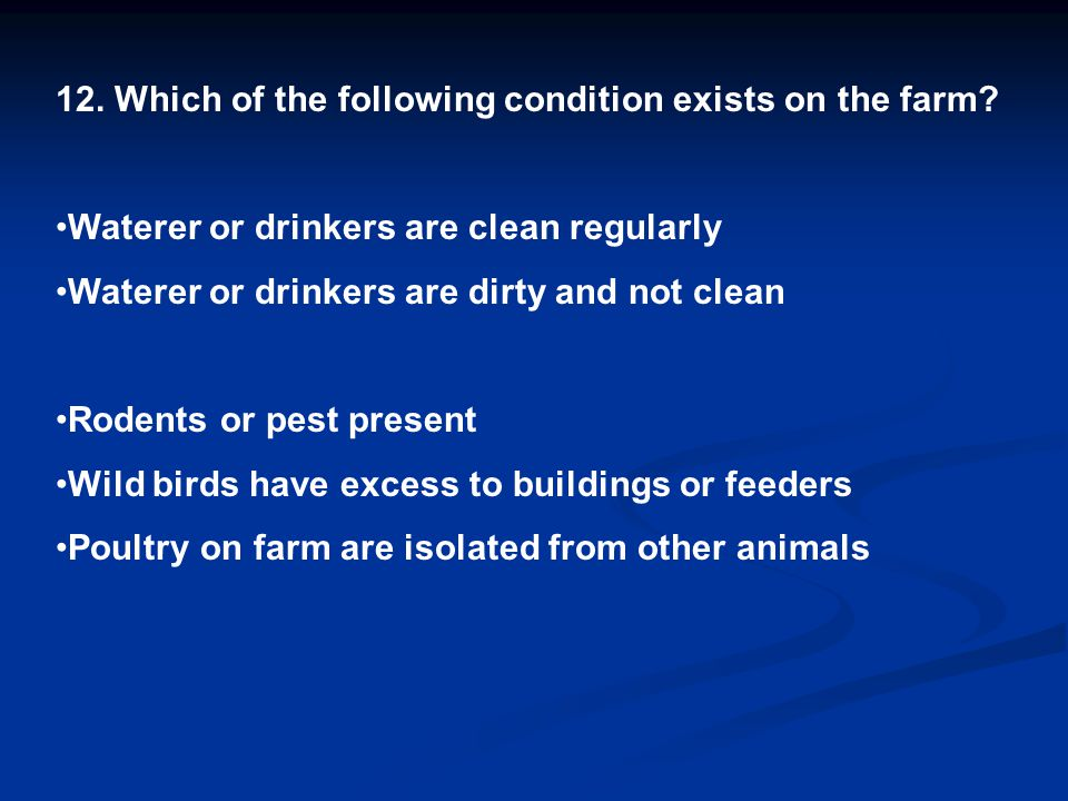 12. Which of the following condition exists on the farm.