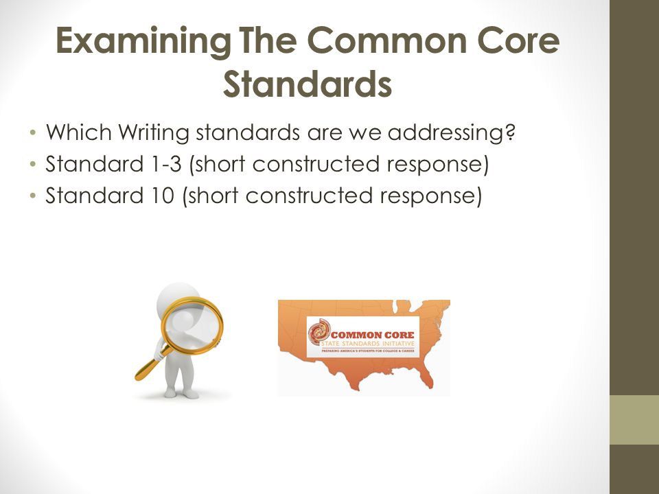 Examining The Common Core Standards Which Writing standards are we addressing.