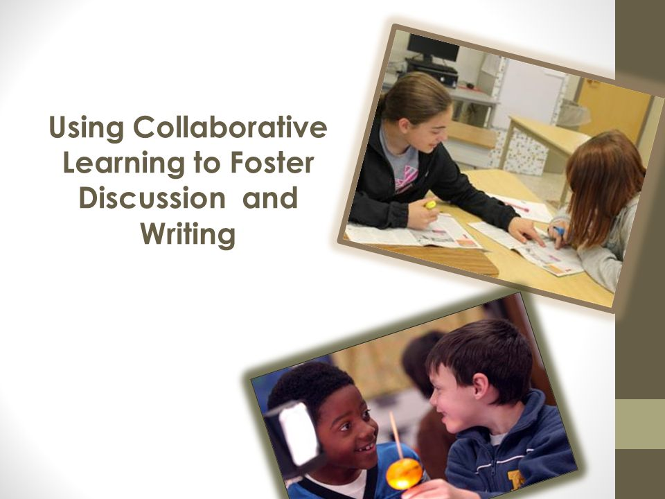 Using Collaborative Learning to Foster Discussion and Writing