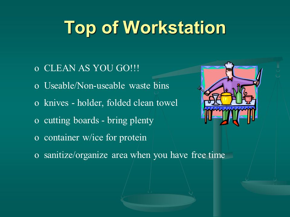 Top of Workstation o CLEAN AS YOU GO!!.