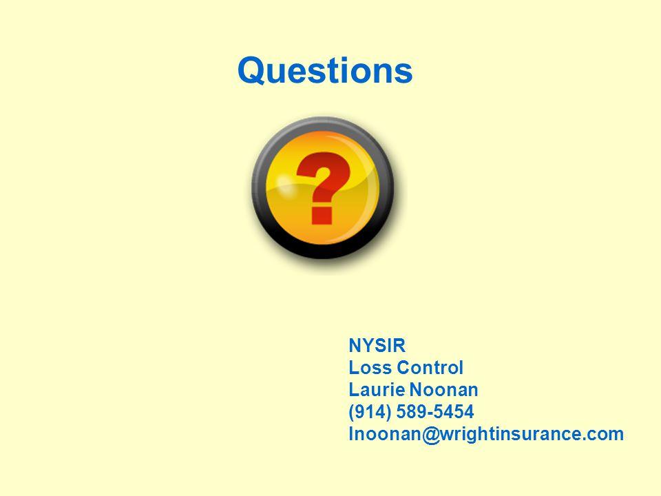 Questions NYSIR Loss Control Laurie Noonan (914) 589-5454 lnoonan@wrightinsurance.com
