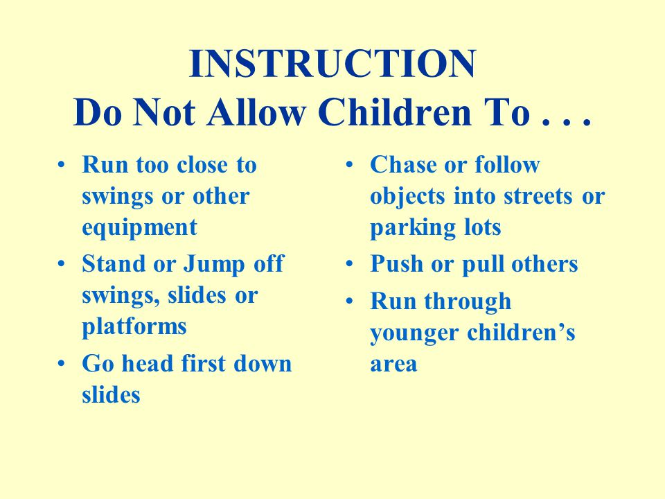INSTRUCTION Do Not Allow Children To...