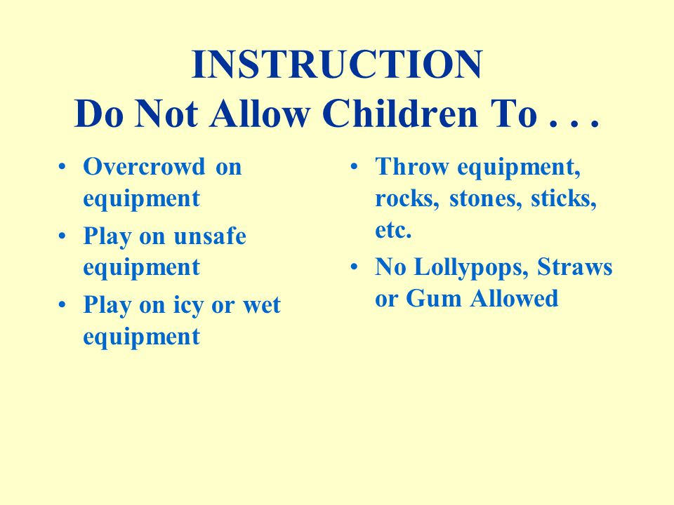 INSTRUCTION Do Not Allow Children To...