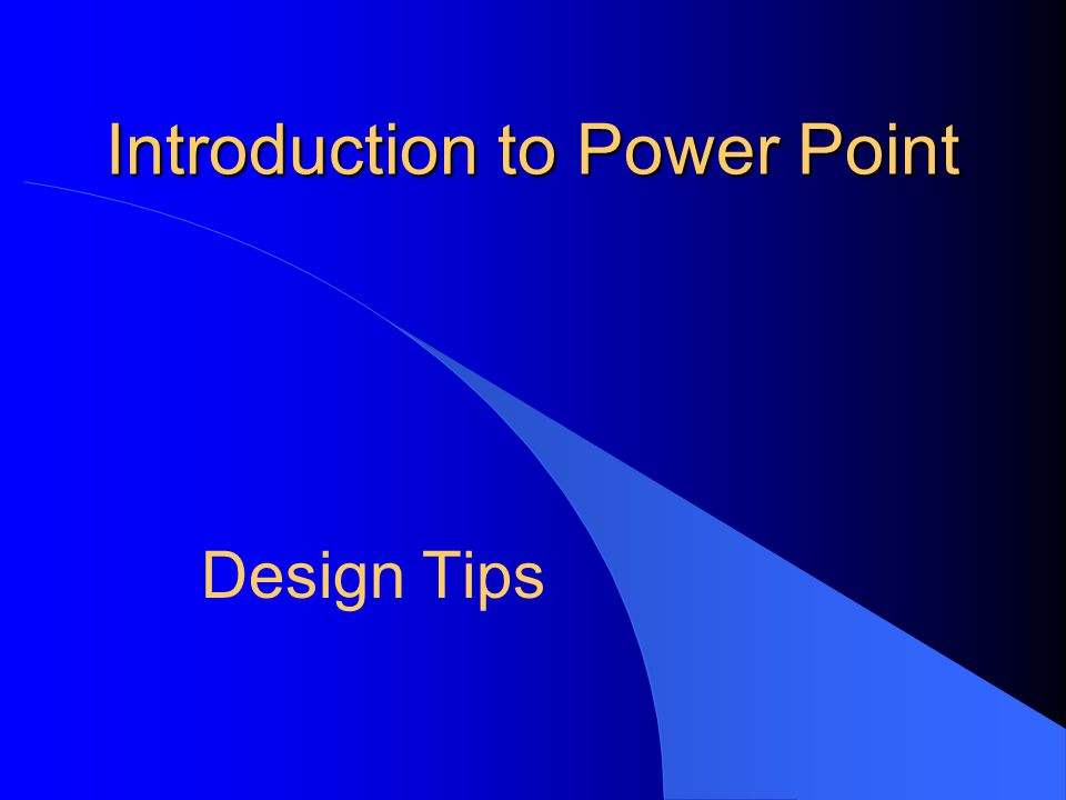 Introduction to Power Point Design Tips