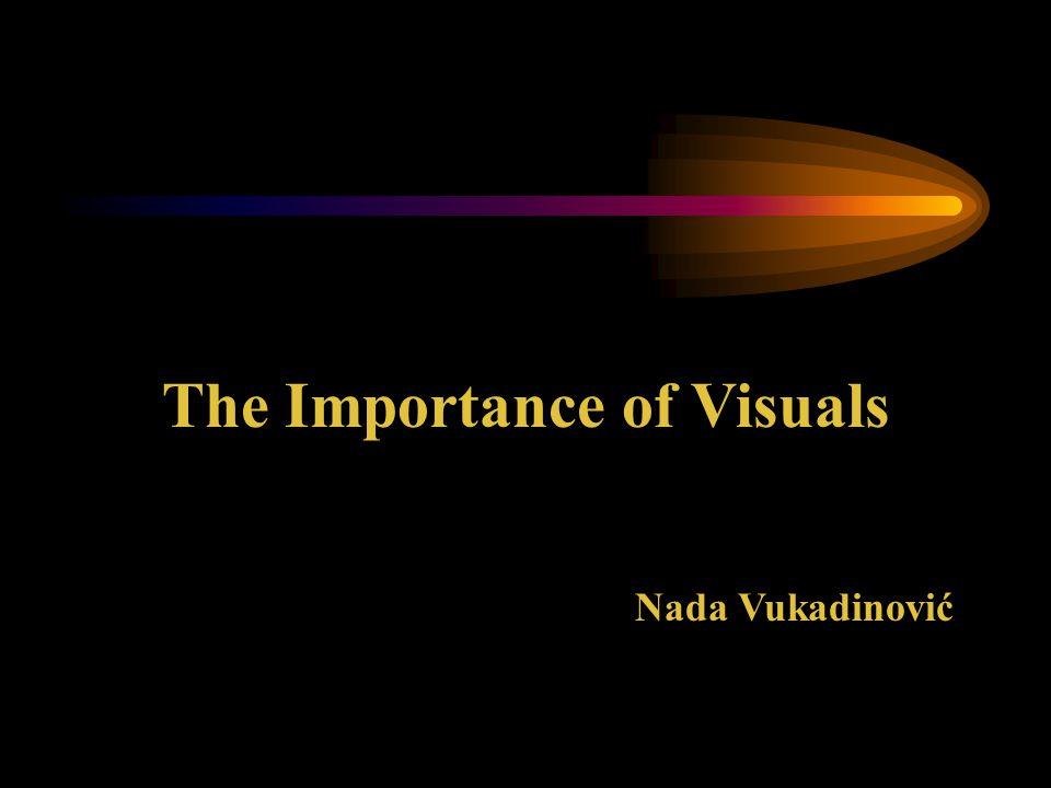 The Importance of Visuals Nada Vukadinović