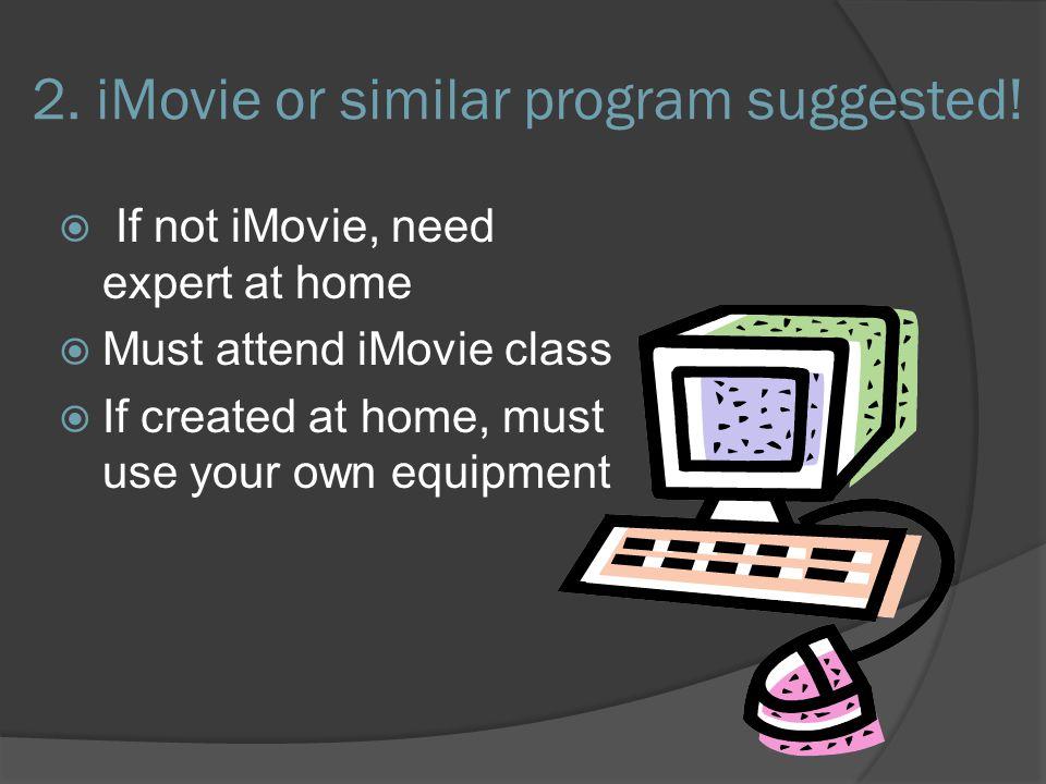 2. iMovie or similar program suggested.