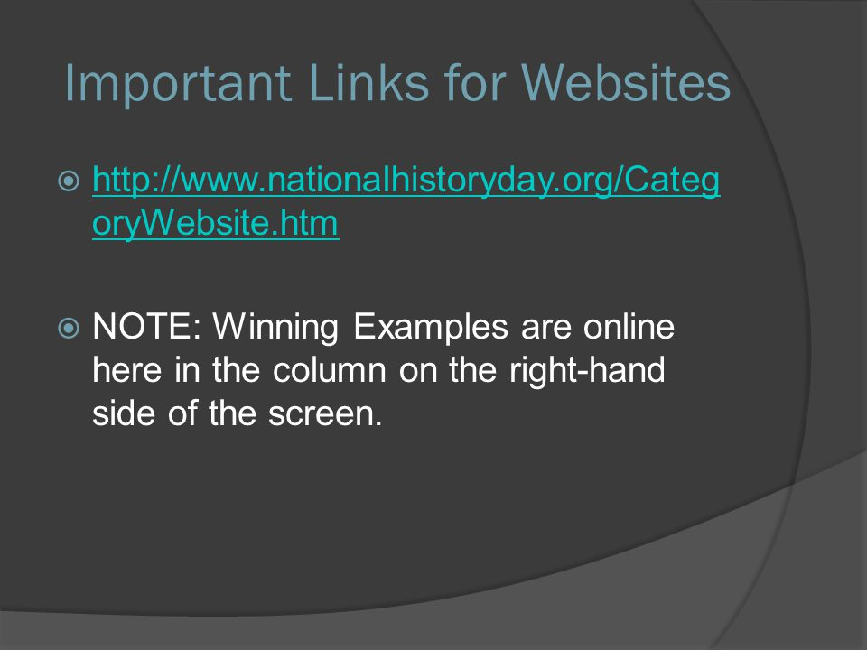  http://www.nationalhistoryday.org/Categ oryWebsite.htm http://www.nationalhistoryday.org/Categ oryWebsite.htm  NOTE: Winning Examples are online here in the column on the right-hand side of the screen.