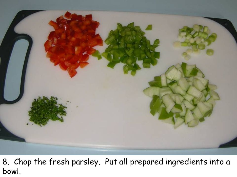 8. Chop the fresh parsley. Put all prepared ingredients into a bowl.