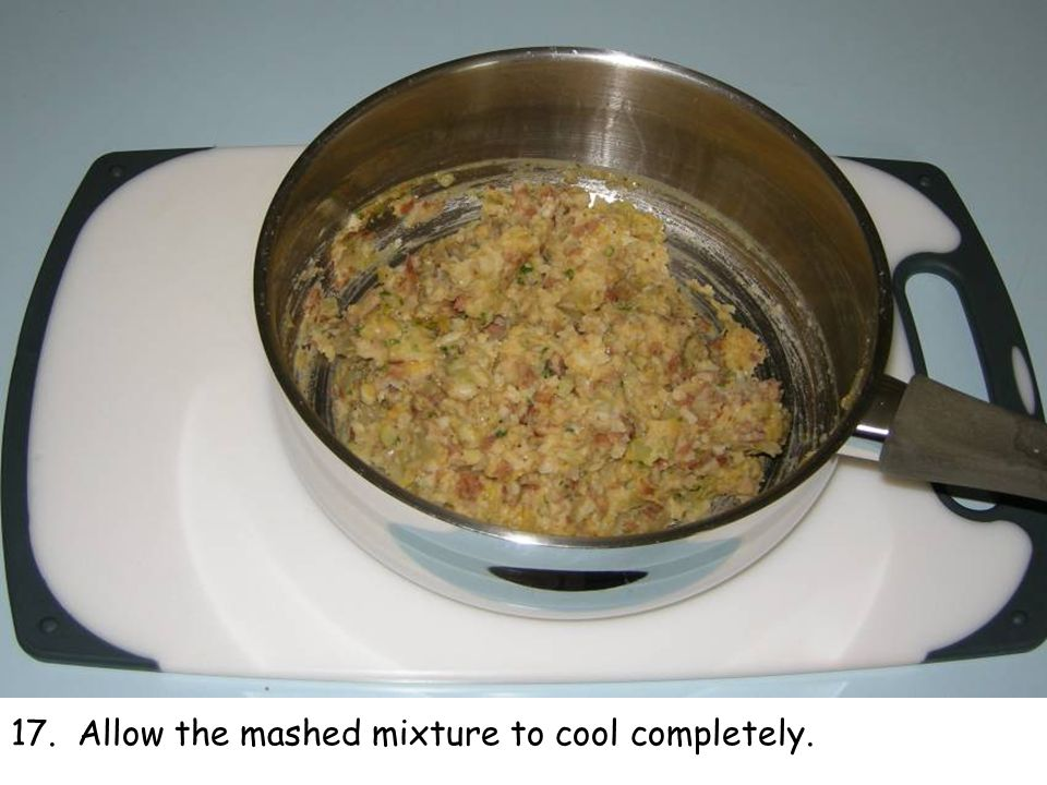 17. Allow the mashed mixture to cool completely.