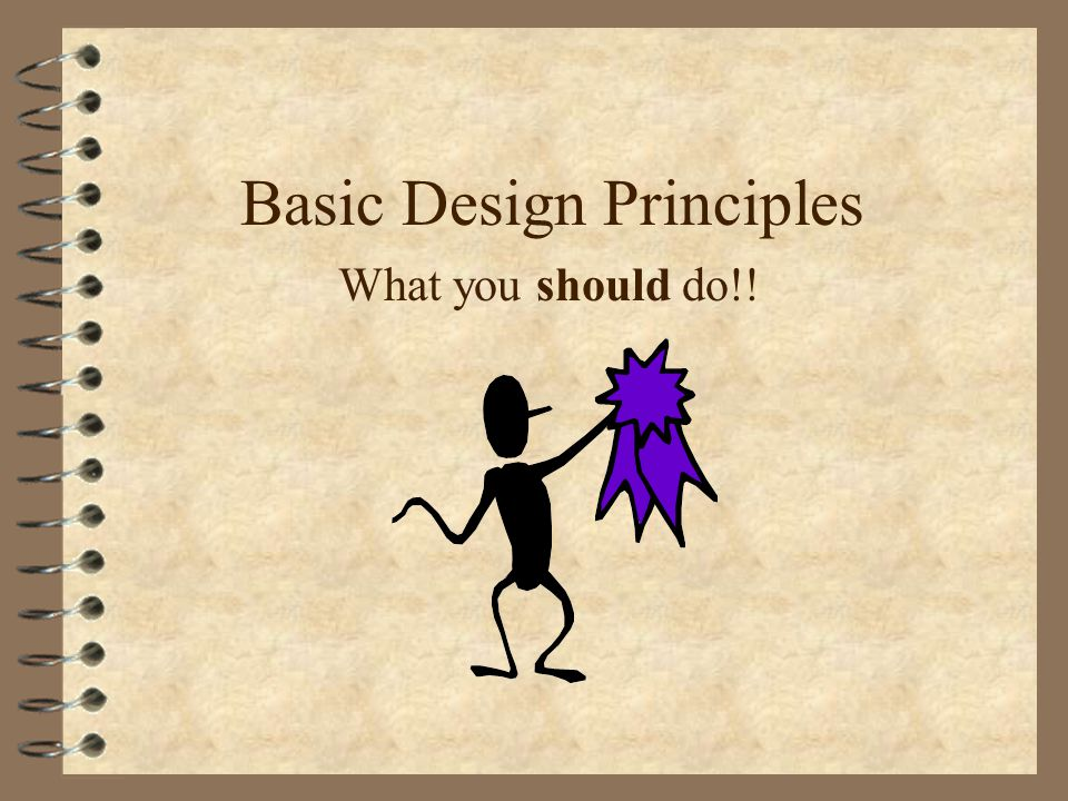 Basic Design Principles What you should do!!