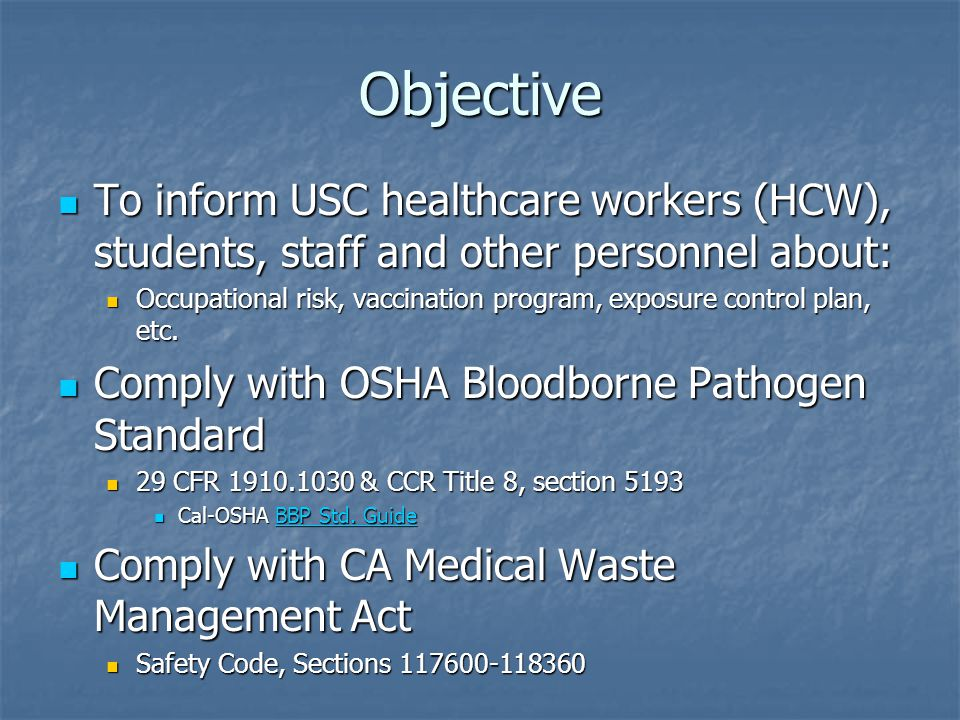 Objective To inform USC healthcare workers (HCW), students, staff and other personnel about: To inform USC healthcare workers (HCW), students, staff and other personnel about: Occupational risk, vaccination program, exposure control plan, etc.