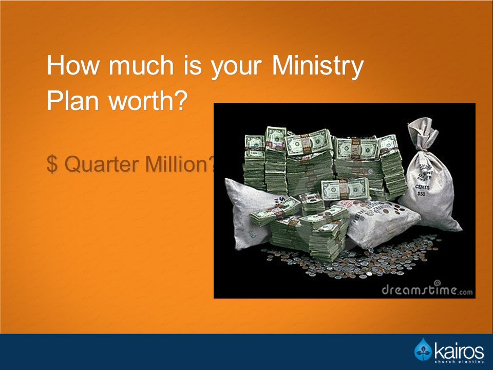 How much is your Ministry Plan worth $ Quarter Million