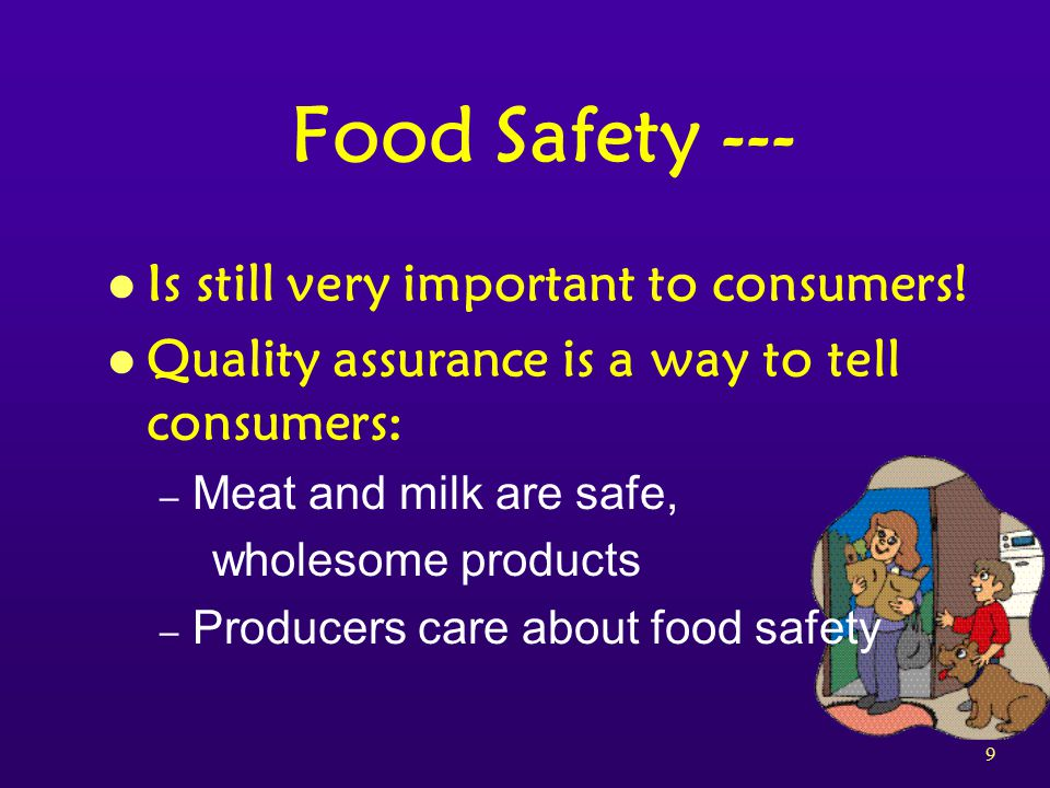 9 Food Safety --- l Is still very important to consumers.