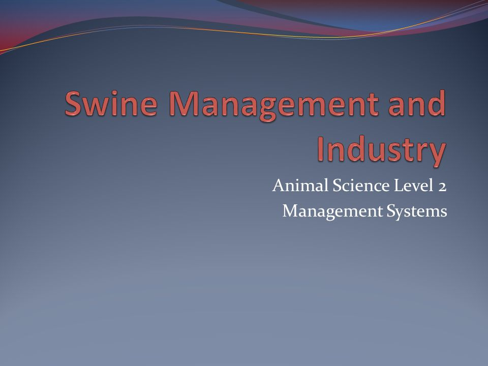 Animal Science Level 2 Management Systems