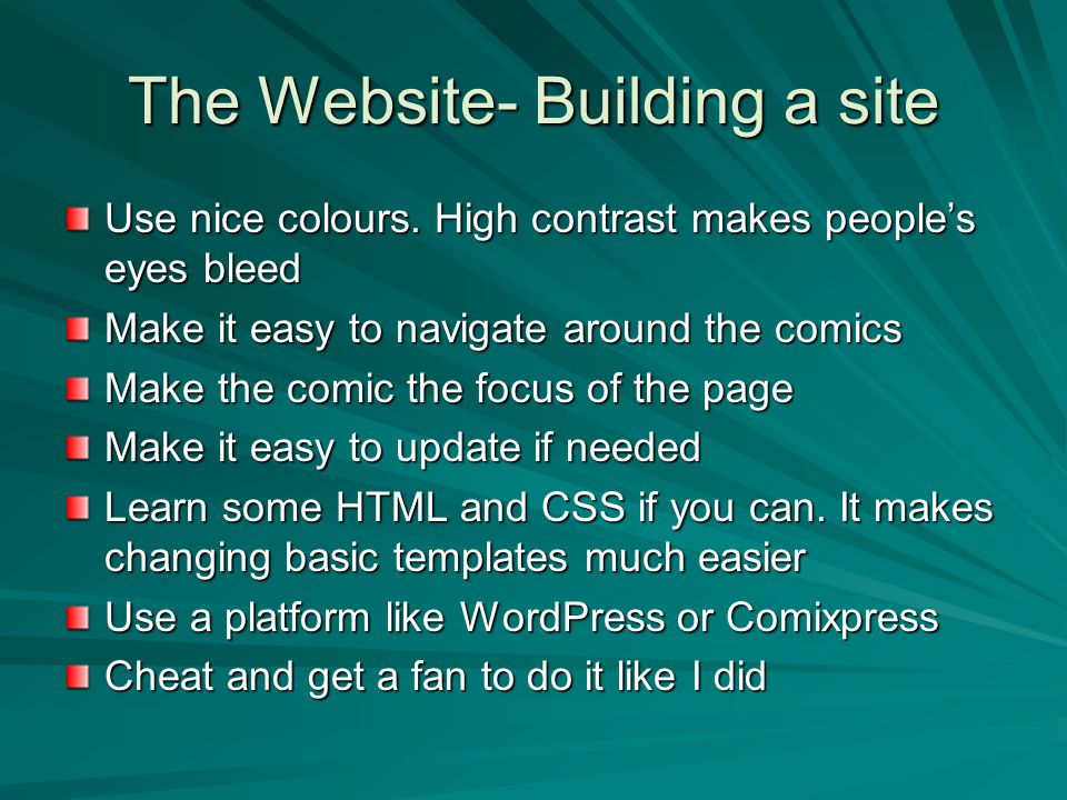 The Website- Building a site Use nice colours.