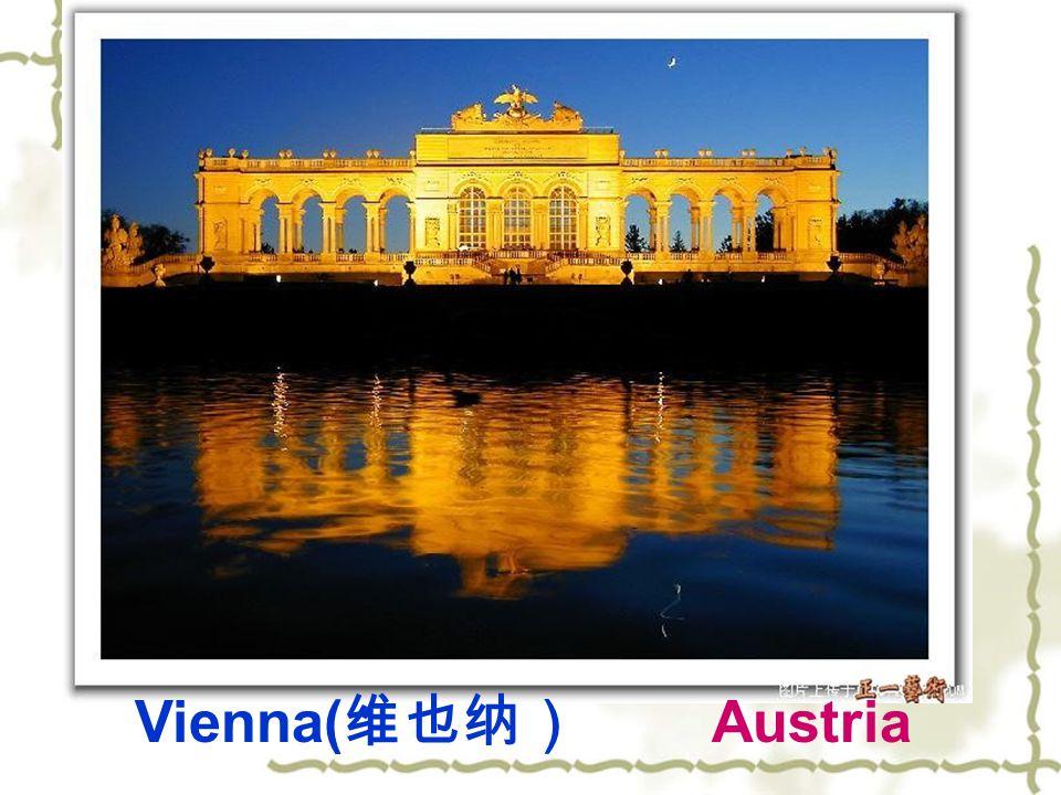 Vienna( 维也纳) Austria