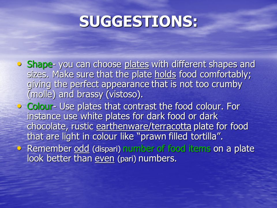 SUGGESTIONS: Shape- you can choose plates with different shapes and sizes.