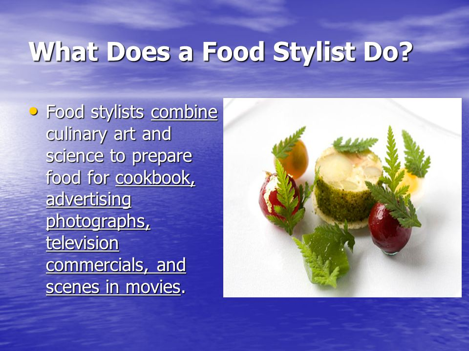 What Does a Food Stylist Do.