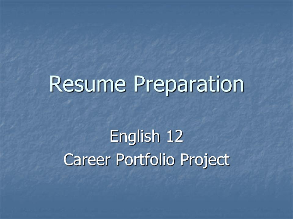 Resume Preparation English 12 Career Portfolio Project