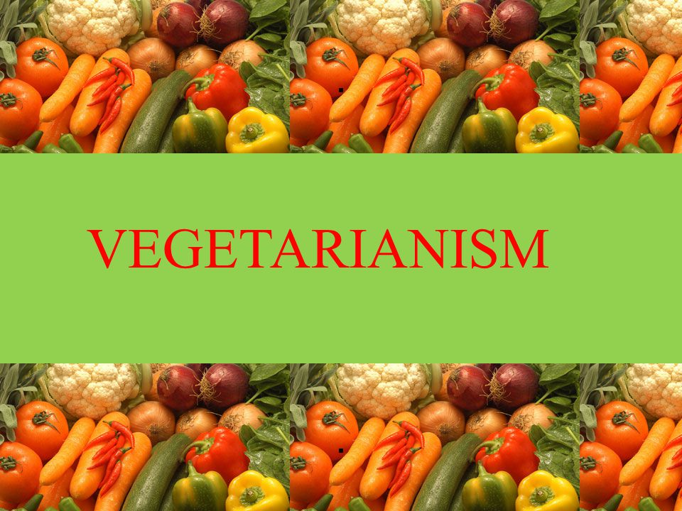 VEGETARIANISM..