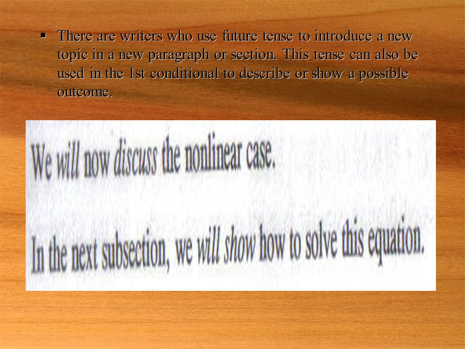  There are writers who use future tense to introduce a new topic in a new paragraph or section.