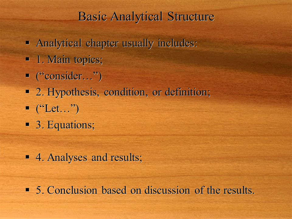 Basic Analytical Structure  Analytical chapter usually includes:  1.