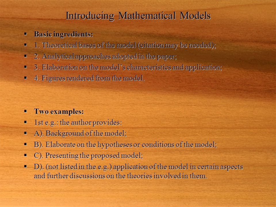 Introducing Mathematical Models  Basic ingredients:  1.