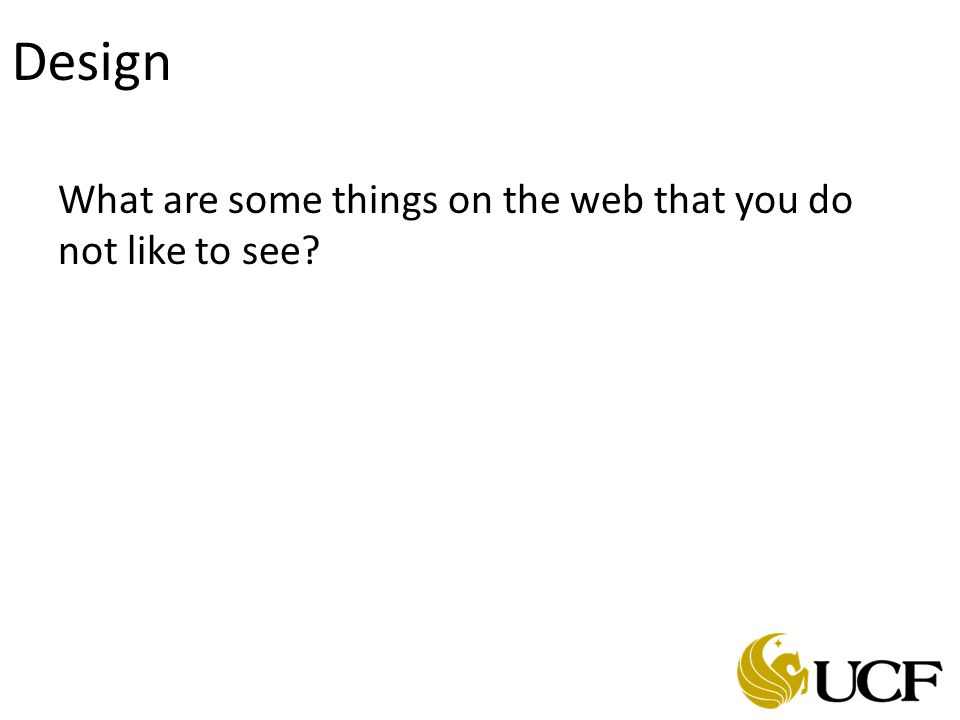 Design What are some things on the web that you do not like to see