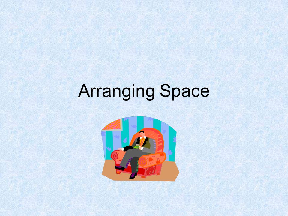 Arranging Space