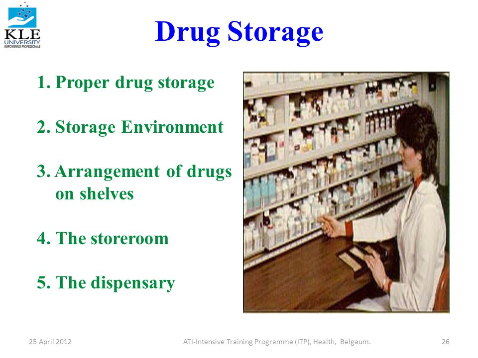 Drug Storage 25 April 201226ATI-Intensive Training Programme (ITP), Health, Belgaum.