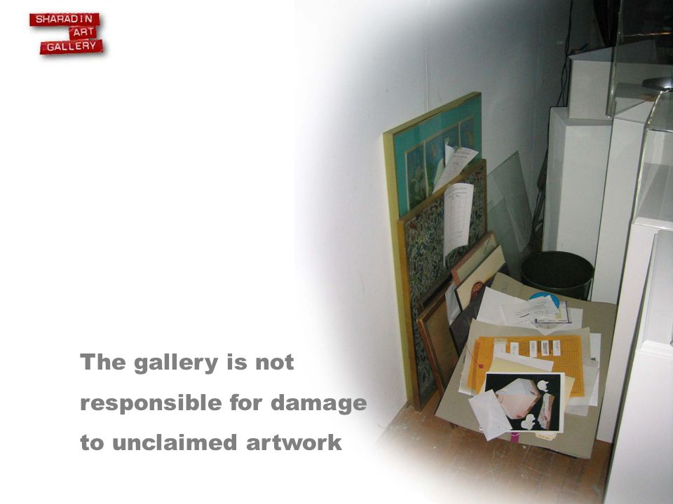 The gallery is not responsible for damage to unclaimed artwork