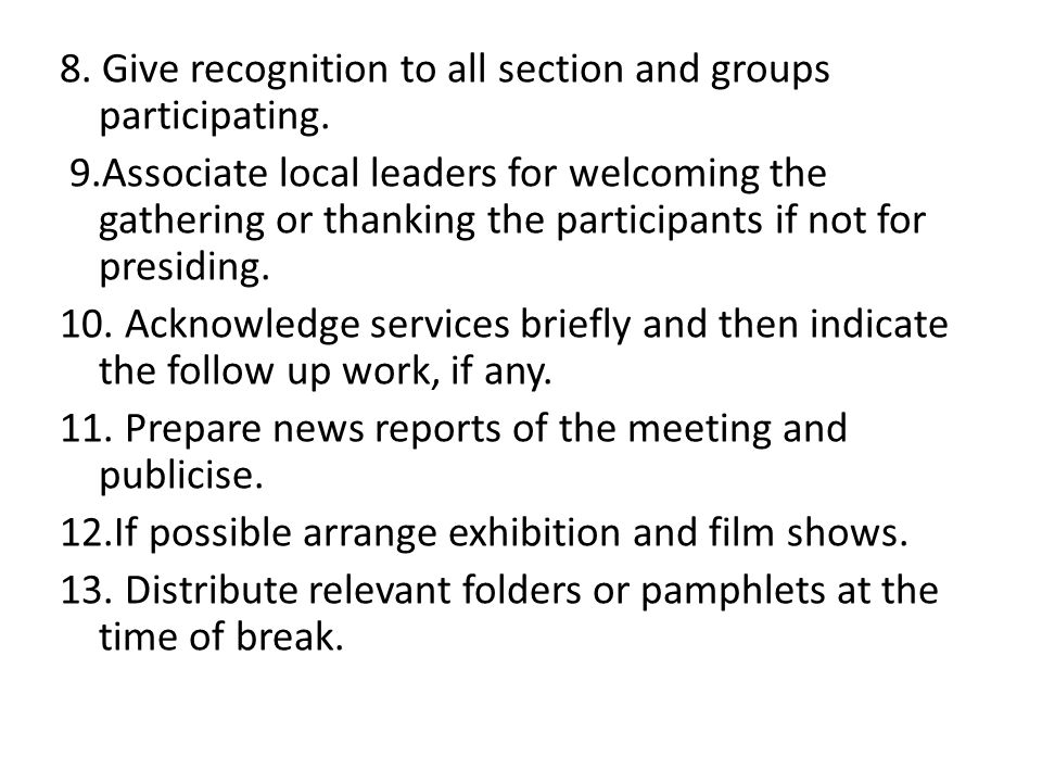 8. Give recognition to all section and groups participating.