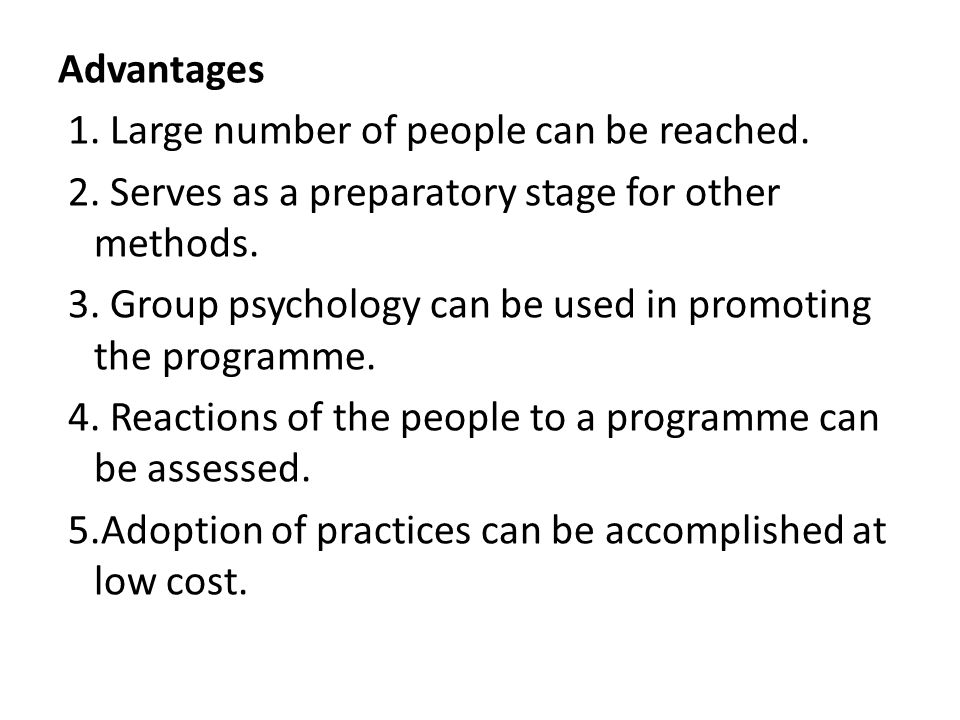 Advantages 1. Large number of people can be reached.