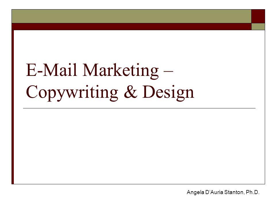 E-Mail Marketing – Copywriting & Design Angela D'Auria Stanton, Ph.D.