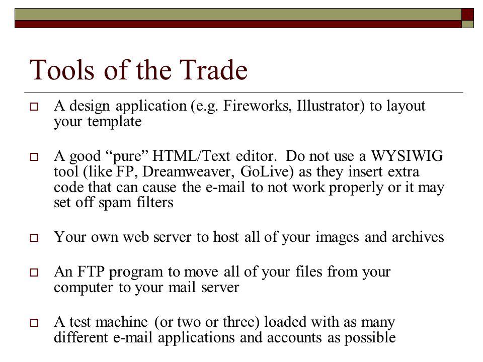 Tools of the Trade  A design application (e.g.