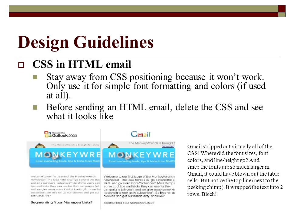 Design Guidelines  CSS in HTML email Stay away from CSS positioning because it won't work.