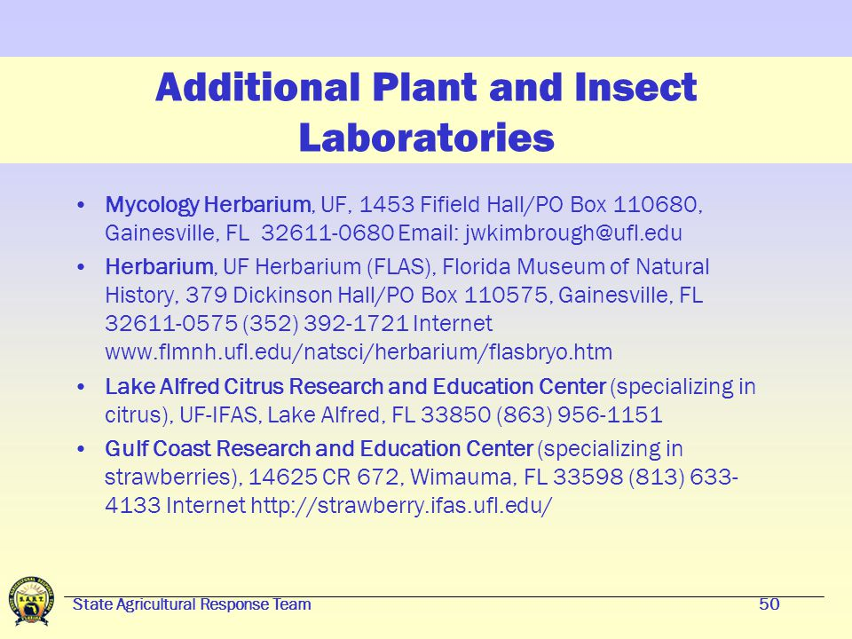 State Agricultural Response Team49 Where to Submit Sample Plants and Insects Florida Department of Agriculture & Consumer Services Division of Plant I