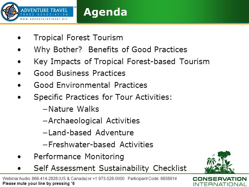 Webinar Audio: 866-414-2828 (US & Canada) or +1 973-528-0000 Participant Code: 885891# Please mute your line by pressing *6 Agenda Tropical Forest Tourism Why Bother.