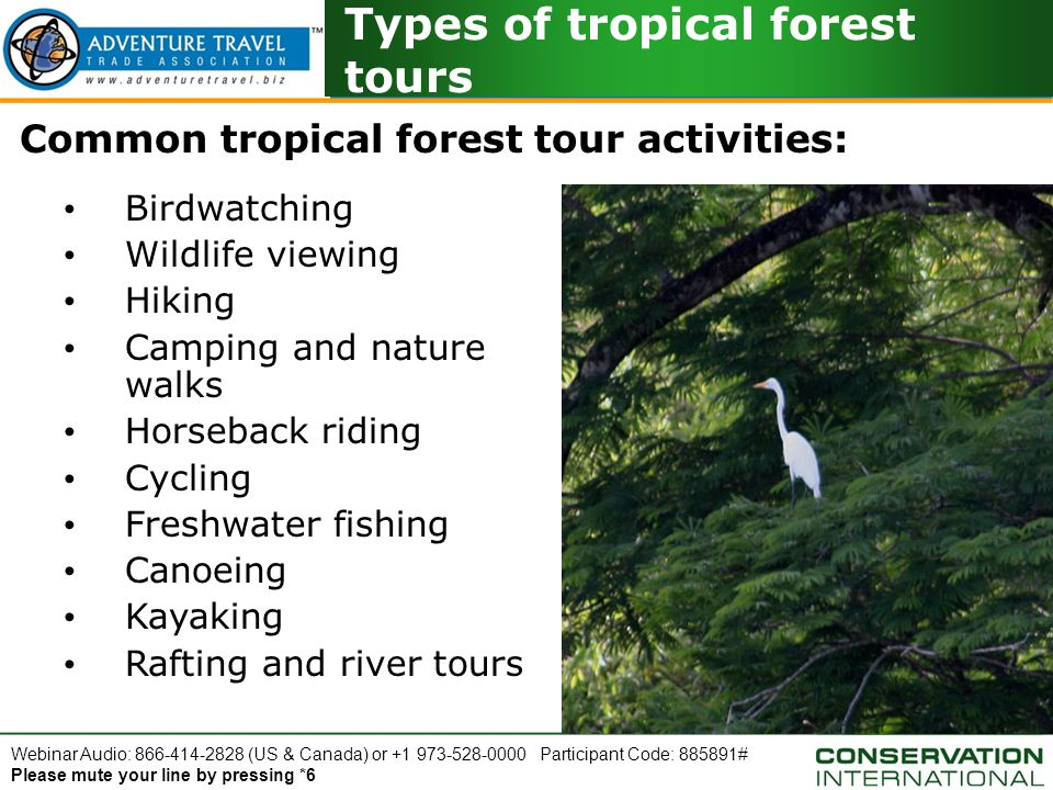 Webinar Audio: 866-414-2828 (US & Canada) or +1 973-528-0000 Participant Code: 885891# Please mute your line by pressing *6 Freshwater Recreation Conservation maintains the resource's viability for tourism Healthy water systems maintain animal and human life in the forest Clean environments with healthy and vegetated landscapes add to the appeal for visitors Why Should I Care?