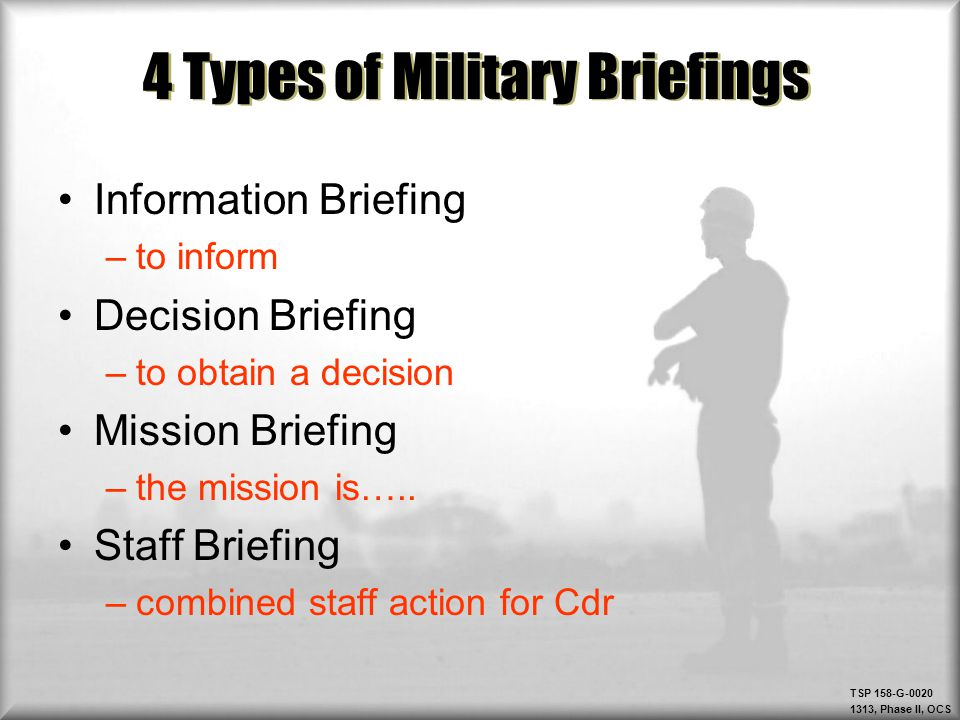 TSP 158-G-0020 1313, Phase II, OCS Check on Learning: ELO #2 Question: What is the definition of an Information Brief.