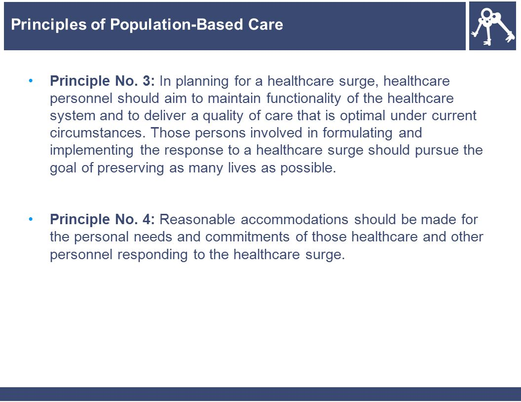30 Principle No. 3: In planning for a healthcare surge, healthcare personnel should aim to maintain functionality of the healthcare system and to deli