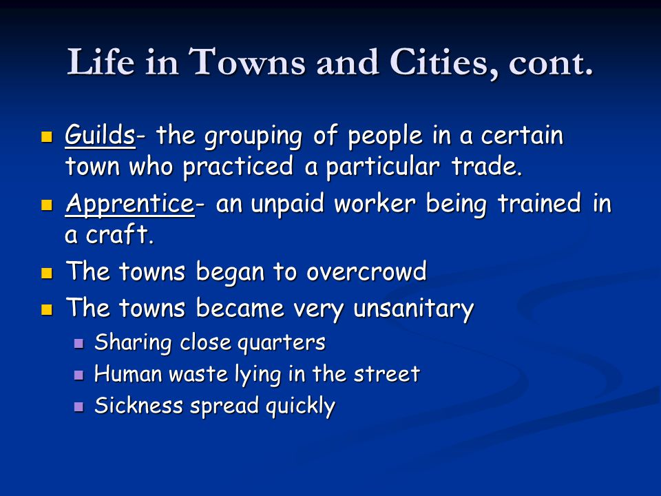 Life in Towns and Cities, cont.
