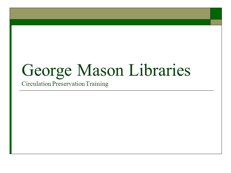 George Mason Libraries Circulation Preservation Training