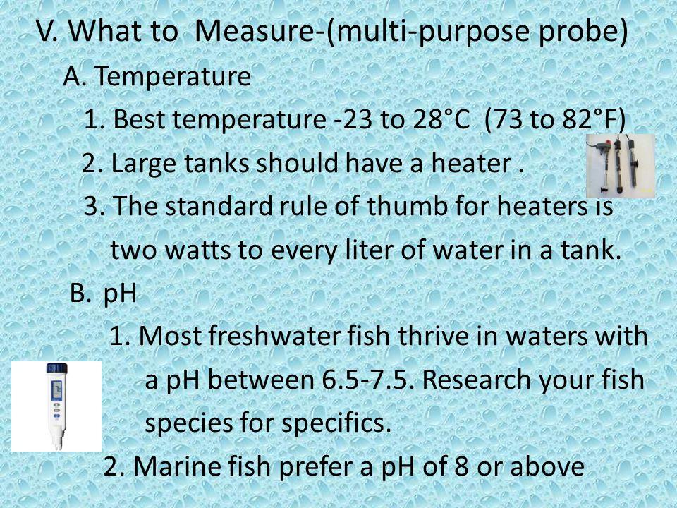 V. What to Measure-(multi-purpose probe) A. Temperature 1.