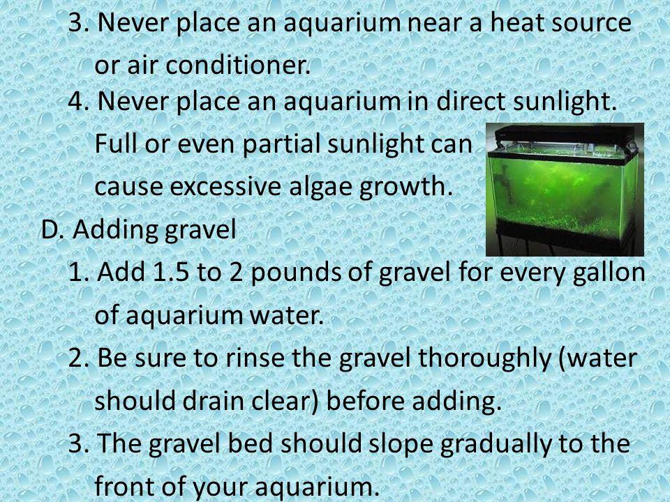 E.Filling your aquarium 1. To avoid disturbing the gravel bed.