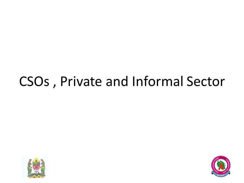 CSOs, Private and Informal Sector