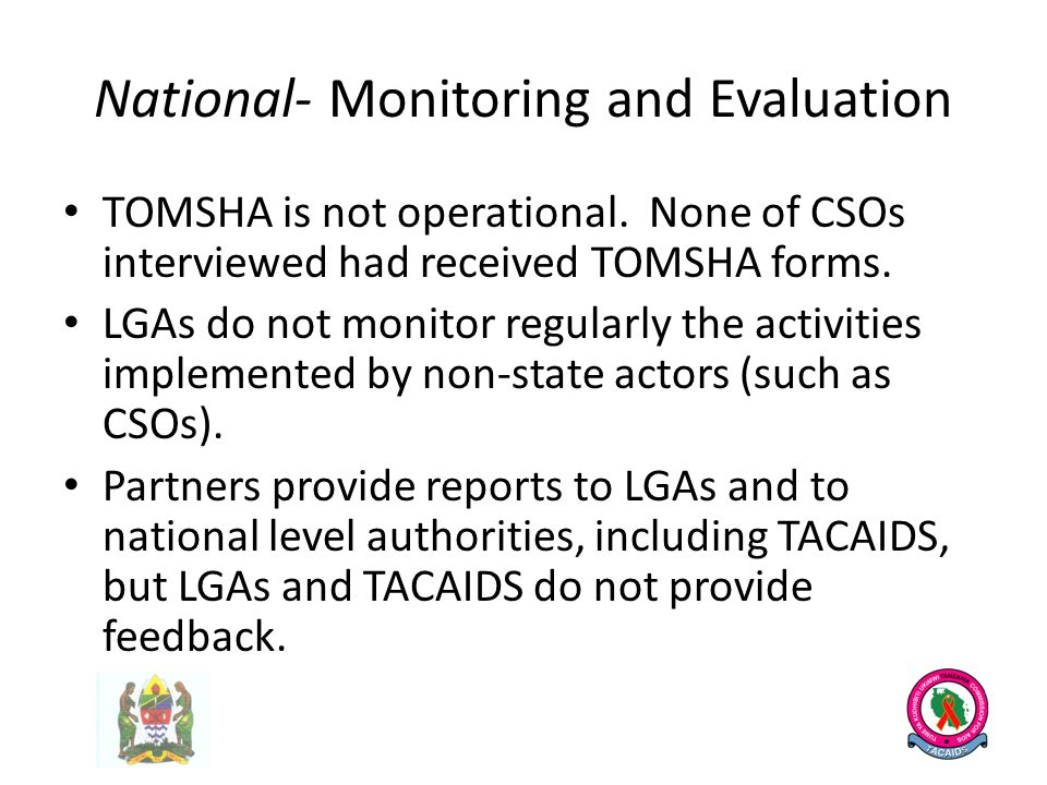 National- Monitoring and Evaluation TOMSHA is not operational.