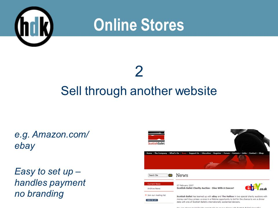Online Stores 2 Sell through another website e.g.