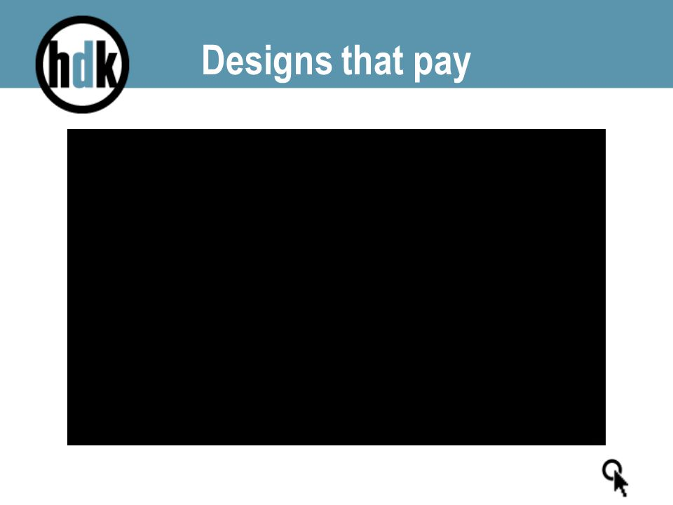 Designs that pay