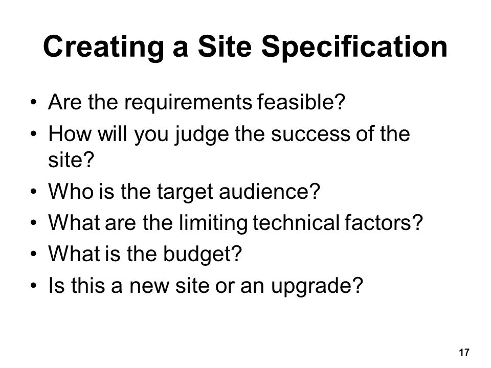 Are the requirements feasible. How will you judge the success of the site.
